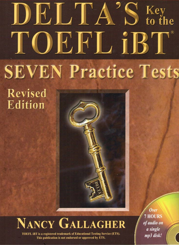 DELTA'S KEY TO THE TOEFL iBT: SEVEN Practice Tests for the iBT