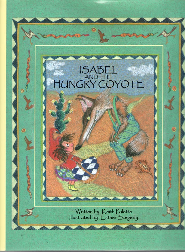 ISABEL AND THE HUNGRY COYOTE<br>ISABEL Y EL COYOTE HAMBRIENTO
