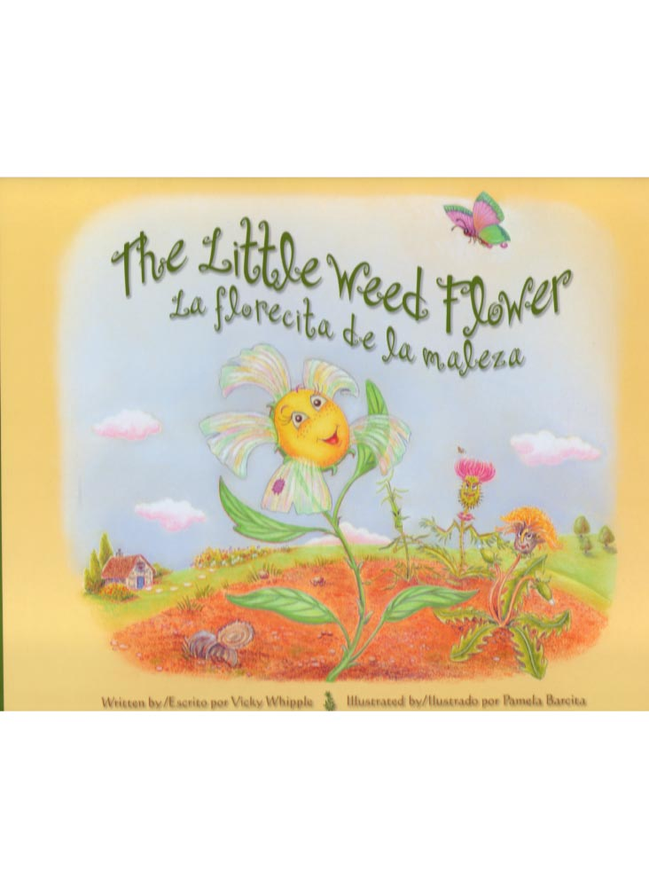 THE LITTLE WEED FLOWER<BR>LA FLORECITA DE LA MALEZA