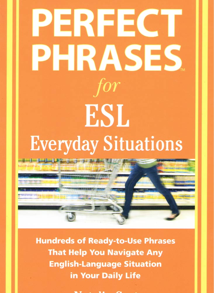 PERFECT PHRASES FOR ESL EVERDAY SITUATIONS